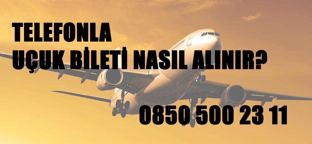 telefonla uçak bileti nasıl alınır?