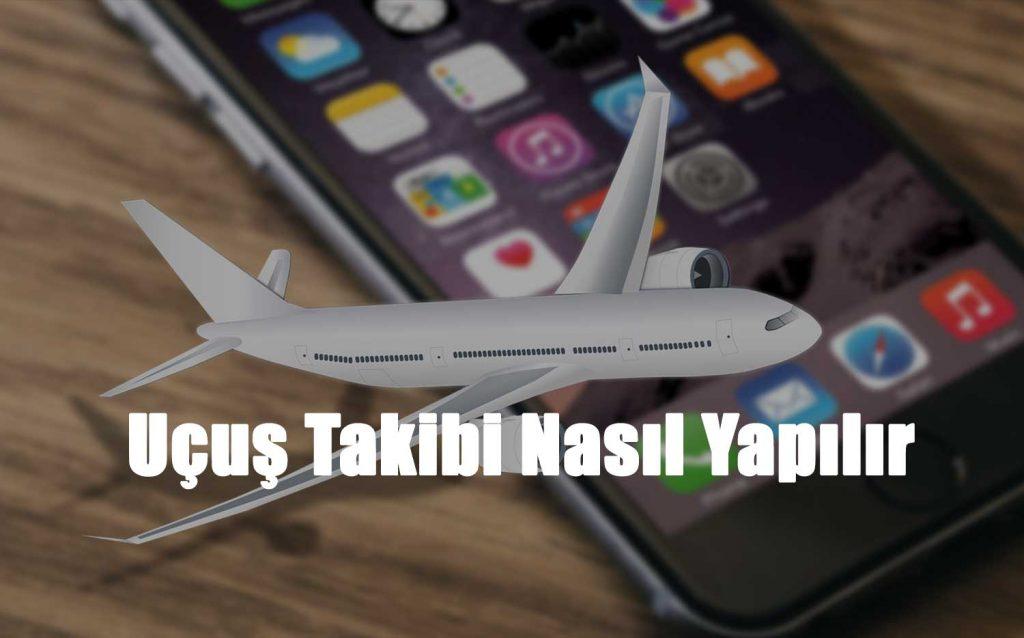 uçuş takibi nasıl yapılır